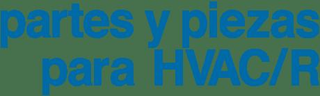 Partes y Piezas para HVAC/R